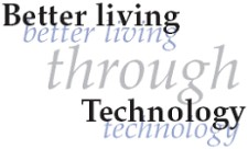 Better Living Through Technology